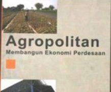Agropolitan : Membangun Ekonomi Perdesaan