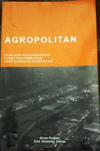 Agropolitan : Strategi Pengembangan Pusat Pertumbuhan pada Kawasan Perdesaan