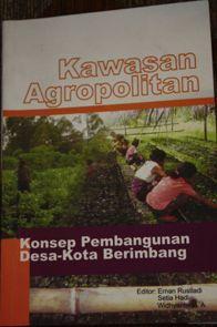 Kawasan Agropolitan : Konsep Membangun Desa-Kota Berimbang