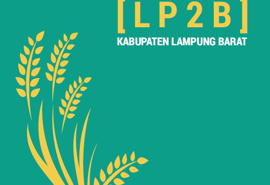 Naskah Akademik Ranperda Lahan Pertanian Pangan Berkelanjutan (LP2B) Kabupaten Lampung Barat