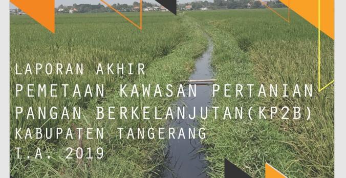 Pemetaan Kawasan Pertanian Pangan Berkelanjutan (KP2B) Kabupaten Tangerang Tahun 2019