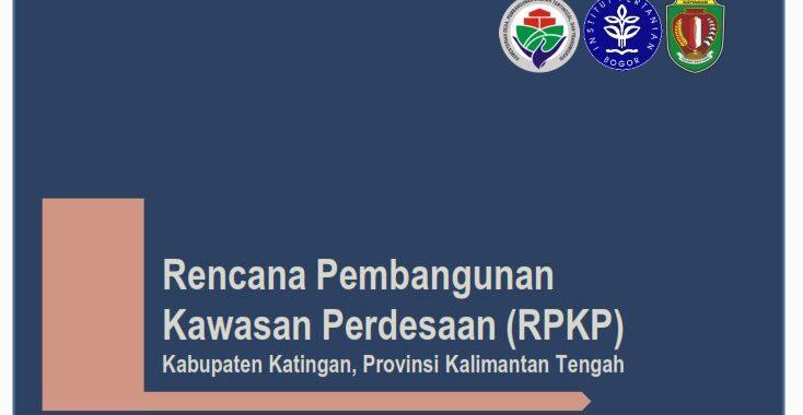 Rencana Pembangunan Kawasan Perdesaan (RPKP) Kabupaten Katingan, Provinsi Kalimantan Tengah